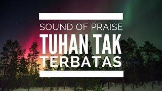 download lagu Tuhan Tak Terbatas  - Sound Of Praise gratis