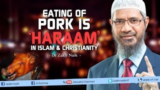 Eating of Pork is 'Haraam' in Islam & Christianity | Dr Zakir Naik