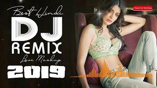 BEST HINDI DJ REMIX LOVE MASHUP 2019❤️BOLLYWOOD NONSTOP REMIX MASHUP SONG 2019❤️HINDI PARTY DJ REMI