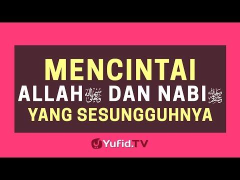 Mencintai Allah dan Nabi yang Sesungguhnya – Poster Dakwah Yufid TV