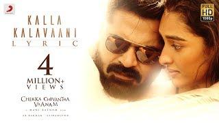 Chekka Chivantha Vaanam - Kalla Kalavaani Lyric (Tamil) | A.R. Rahman | Mani Ratnam | Vairamuthu