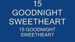 GOODNIGHT SWEETHEART