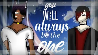 ~ You Will Always Be The One ~ Gay Love Story ~ GLMM ~