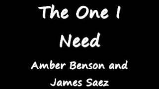 The One I Need - Amber Benson & James Saez