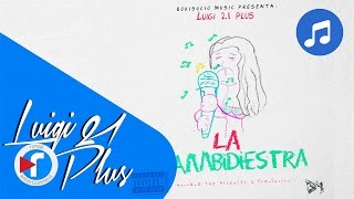 06. La Ambidiestra -  Luigi 21 Plus | Back To Basics [Audio]