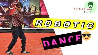 best Robotic Dance by Indian boy !! Mind blowing robotic dance!best bollywood  robotic डांस!!