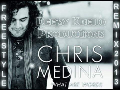 Chris Medina - What Are Words (freestyle Video Mix 2013) deejaykbello video