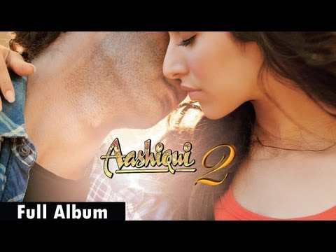 Aashiqui 2 Songs | Full Album - Aditya Roy Kapur, Shraddha Kapoor video