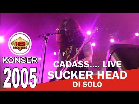 download lagu MANTAP !!  BAND ROCKKK LEGEND SUCKER HEAD LIVE SOLO 2005 Live Konser gratis