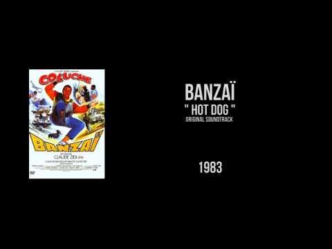 "BANZAI "" Hot Dog ""  Vladimir Cosma"