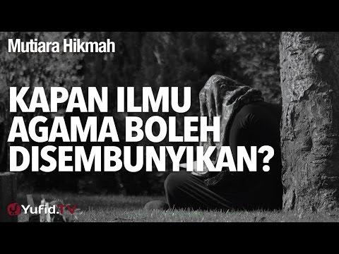 Mutiara Hikmah: Kapan Ilmu Agama Boleh Disembunyikan? - Ustadz DR Firanda Andirja, MA.