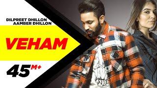 Veham (Official Video) | Dilpreet Dhillon Ft Aamber Dhillon | Desi Crew | Latest Punjabi Songs 2019