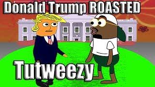 Donald Trump ROAST - (Freestyle)   Tutweezy