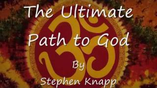 The Ultimate Path to God, by Stephen Knapp