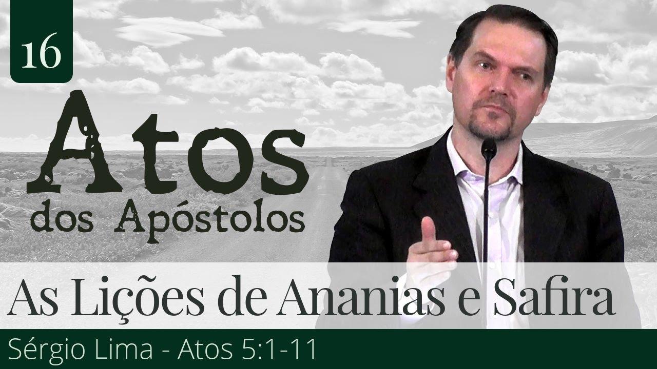 16. As Lições de Ananias e Safira - Sérgio Lima