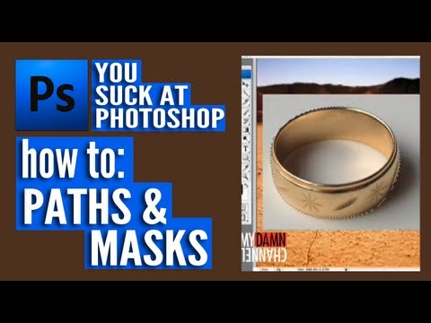 You Suck at Photoshop - Paths and Masks