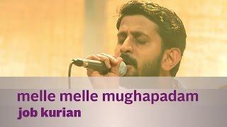 Melle Melle Mughapadam by Job Kurian - Music Mojo