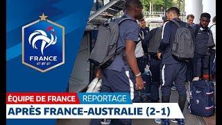 Equipe de France : De retour au camp de base après France-Australie I FFF 2018