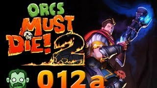 Let's Play Together: ORCS MUST DIE 2 #012 (Part 1) - Ein neuer Versuch [deutsch] [720p]