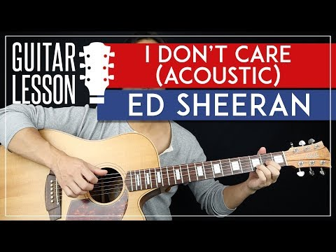 I Don't Care (Acoustic) Guitar Tutorial - Ed Sheeran Guitar Lesson 🎸 |Fingerpicking + TAB|