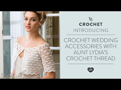 Crochet Wedding Accessories with Aunt Lydia's Crochet Thread