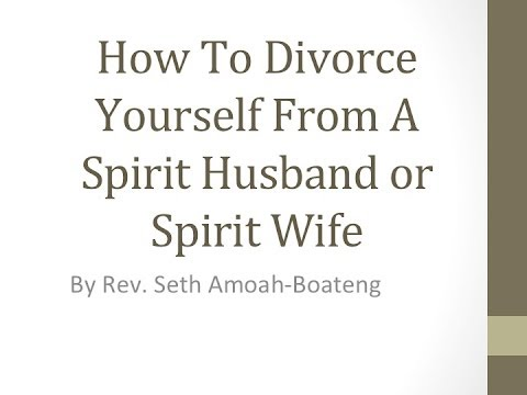 How to Divorce from a Spirit Husband or Spirit Wife