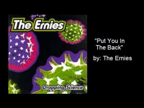 Ernies - Put You In The Back