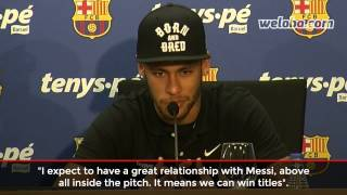 "Neymar about Messi: ""He is the best I"