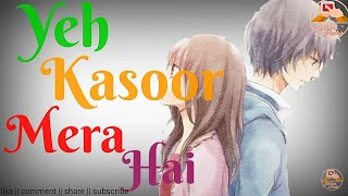 download lagu Yeh Kasoor Whatsapp Status   Lyrics  Sonu gratis