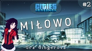 Cities: Skylines - Miłowo #2