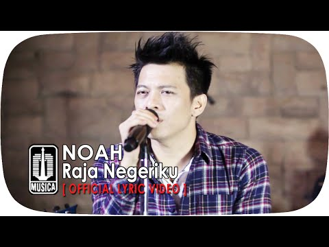 download lagu NOAH - Raja Negeriku gratis