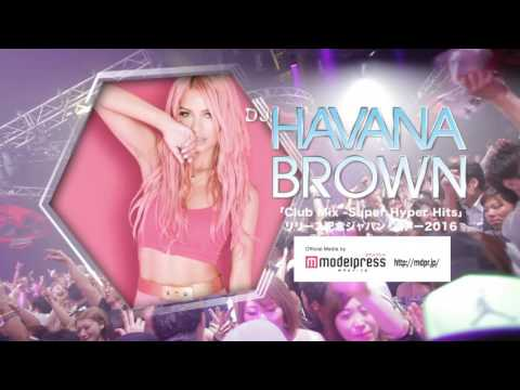 2016.6.3 Fri. agePa!! feat.HAVANA BROWN