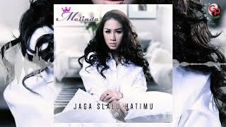 Download MELINDA  JAGA SLALU HATIMU Audio