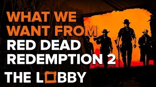 What We Want from Red Dead Redemption 2 - The Lobby