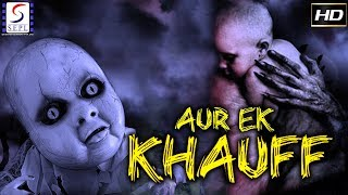 Aur Ek Khauff - 2018 SuperHit Bollywood Thriller Film - HD Exclusive Latest Movie - Must See