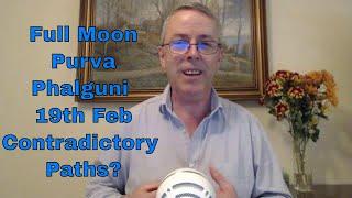 Full Moon In Purva Phalguni 19th Feb 2019 Contradictory Paths