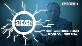 Episode 1 - When algorithms deliver, people will trust them