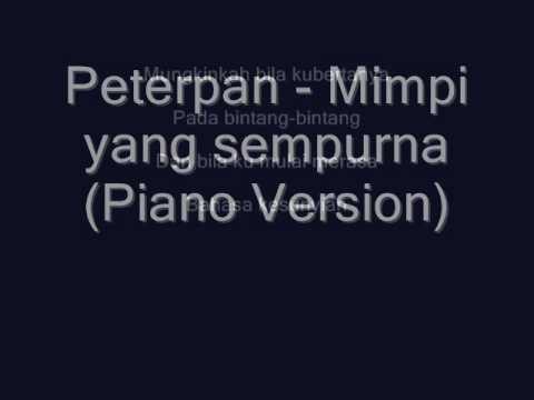 Peterpan - Mimpi yang sempurna (Piano Version)