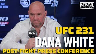 UFC 231: Dana White Post-Fight Press Conference – MMA Fighting