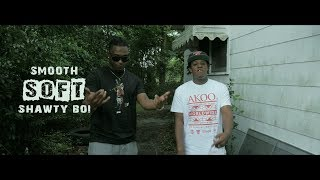 "Smooth x Shawty Boi - ""Soft"" (Official Music Video) Shot by Booming Rich"