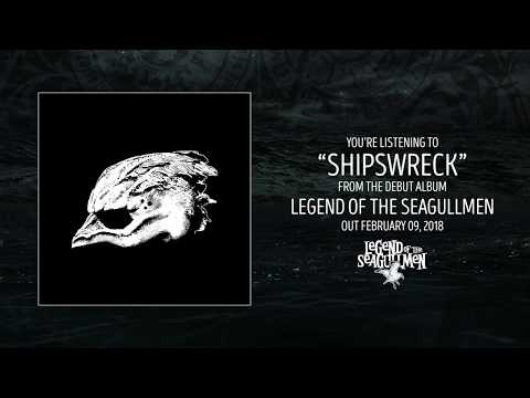Legend Of The Seagullmen - Shipswreck (Official Audio)