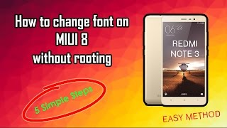 How to change font in Redmi Note 3 without root ( MIUI 8 )