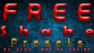 FREE SHAKE PRESETS | BY Arka Motion Design DOWNLOAD IN DESC!