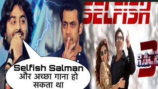 Arijit Singh Shocking Reaction On Selfish Song Race 3, Salman Khan, Atif Aslam, Race 3 Songs, Remo