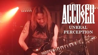 ACCUSER - Unreal Perception