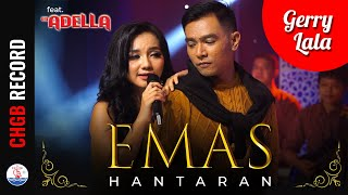 Gerry Mahesa feat. Lala Widy - Emas Hantaran - ADELLA