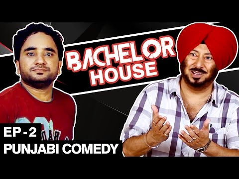 Punjabi Comedy Movie - Bachelor House  - Part 2 -Jaswinder Bhalla New Comedy