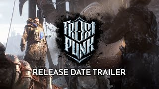"FROSTPUNK | Official Release Date Trailer - ""Serenity"""