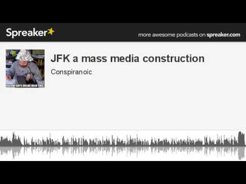 JFK a mass media construction (made with Spreaker)