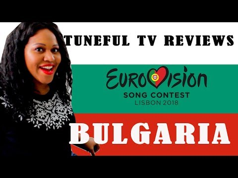 EUROVISION 2018 - BULGARIA - Tuneful TV Reaction & Review